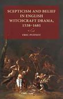Scepticism and belief in English witchcraft drama, 1538–1681