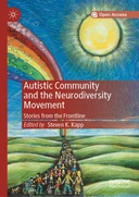 Autistic Community and the Neurodiversity Movement: Stories from the Frontline