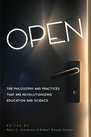Open: The Philosophy and Practices that are Revolutionizing Education and Science