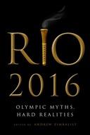 Rio 2016 : Olympic Myths, Hard Realities