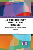 An Interdisciplinary Approach to the Human Mind