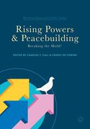 Rising Powers and Peacebuilding: Breaking the Mold?