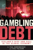 Gambling Debt : Iceland's Rise and Fall in the Global Economy