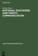 Rational Discourse and Poetic Communication: Methods of Linguistic, Literary, and Philosophical Analysis